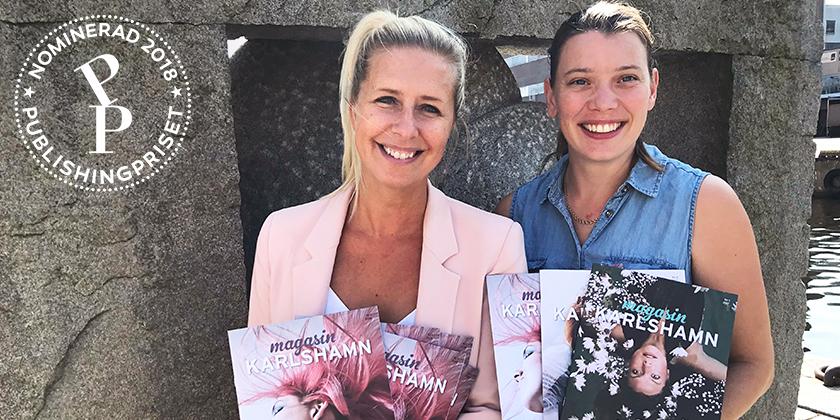 Ninna Edvardsson och Karin Strindgård håller i det Publishingpriset nominerade Magasin Karlshamn